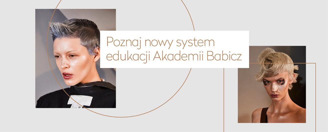 Akademia Fryzjerska Babicz - nowy system edukacji